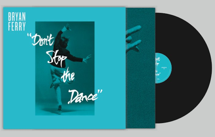 Don'T Stop The Dance Bryan Ferry