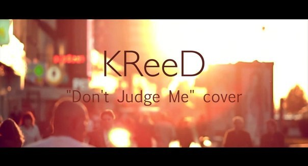 Don't Judge me (cover by KReeD) Chris Brown