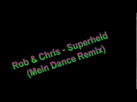 Rob & Chris - Superheld (Mein Dance mix)