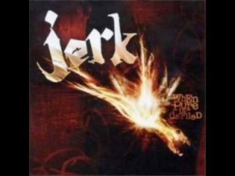 Jerk - Sucked In
