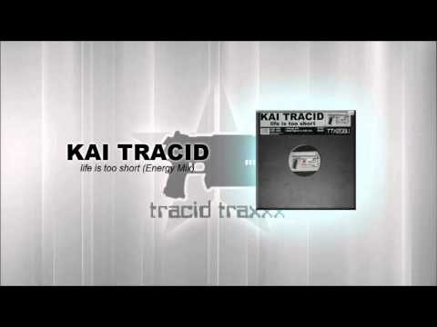 Kai Tracid - Life is too short (Energy Mix)