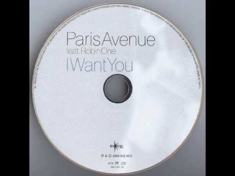 Paris Avenue feat. Robin One - I Want You (Extended Mix) 2004