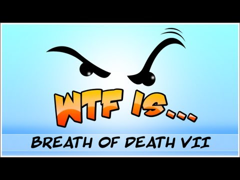 ► WTF Is... - Breath of Death VII ? (WTF-a-thon Game 9)
