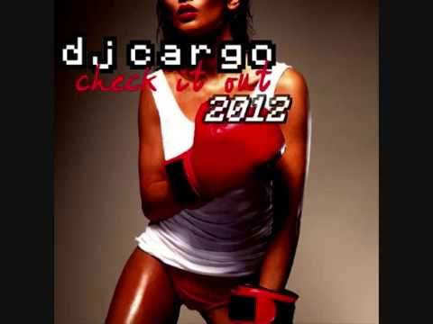 Dj Cargo - Check It Out 2012 (Club Radio Mix)