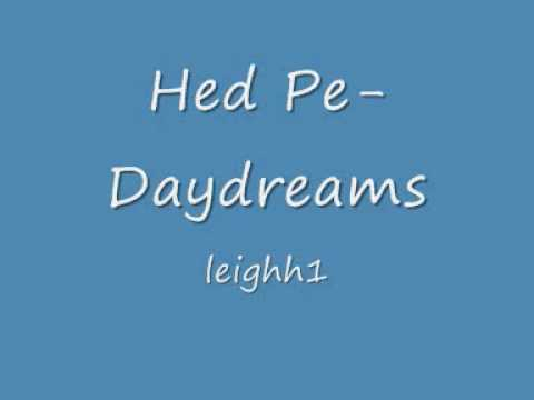 Hed Pe- Daydreams