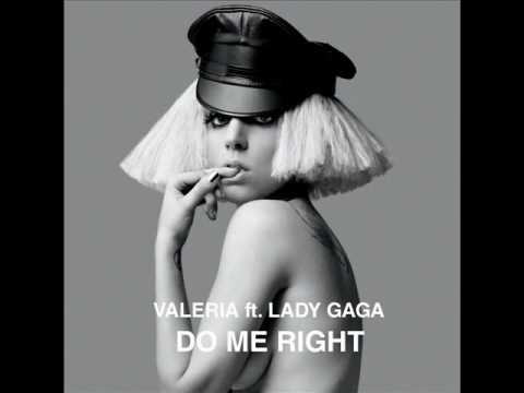 Valeria ft. Lady GaGa - Do Me Right (Official Full Version)