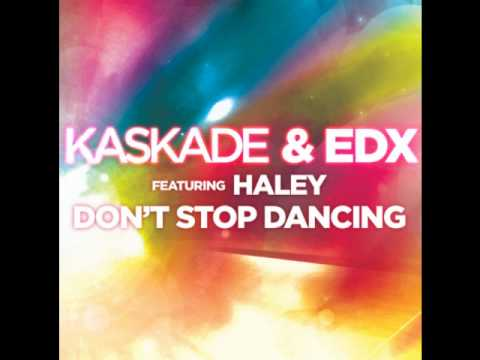 Kaskade & EDX ft. Haley - Don't Stop Dancing (Original Mix)