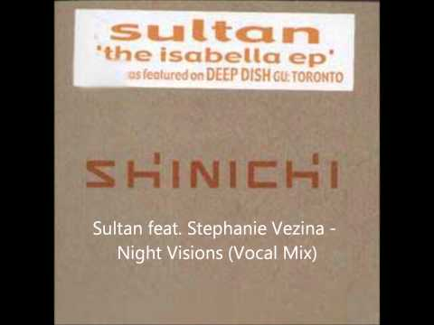 Sultan feat. Stephanie Vezina - Night Visions (Vocal Mix)