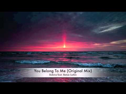 Bobina feat Betsie Larkin - You Belong To Me (Original Mix)