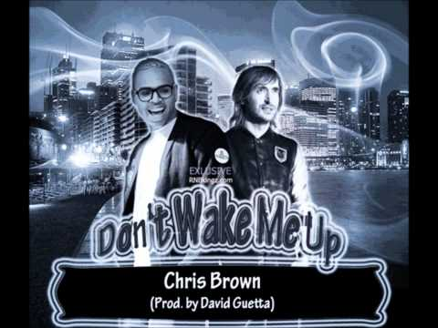 Chris Brown -- Don't Wake Me Up (Prod. By David Guetta)