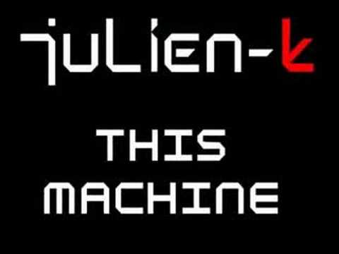 Julien-K This Machine
