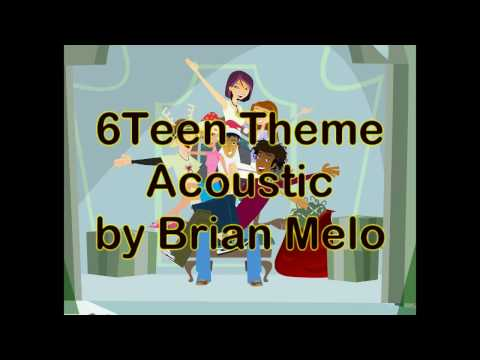 6teen theme - Brian Melo [with lyrics]