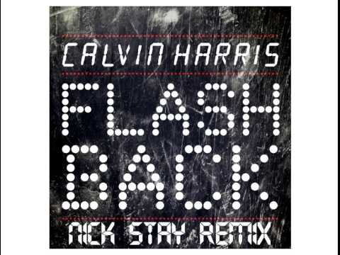 Calvin Harris - Flashback (Nick Stay Remix)