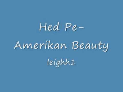 Hed Pe- Amerikan Beauty