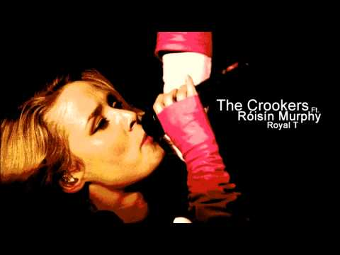 Royal T - Crookers feat. Roisin Murphy