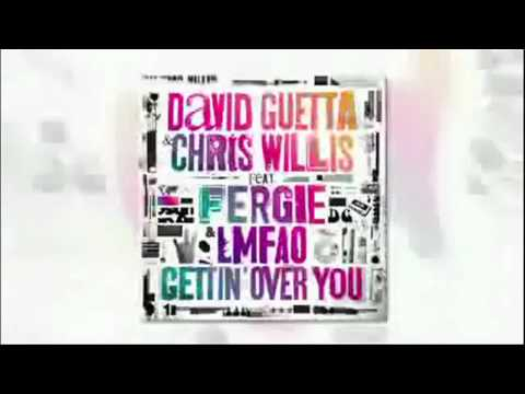 DAVID GUETTA feat. FERGIE & CHRIS WILLIS - Gettin' Over You (RADIO EDIT  NEW SINGLE)