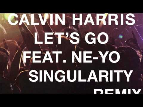 Calvin Harris ft. Neyo - Let's Go (Singularity Remix)