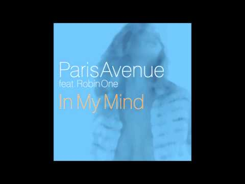 Paris Avenue Feat. Robin One - In My Mind (Extended Mix) HD