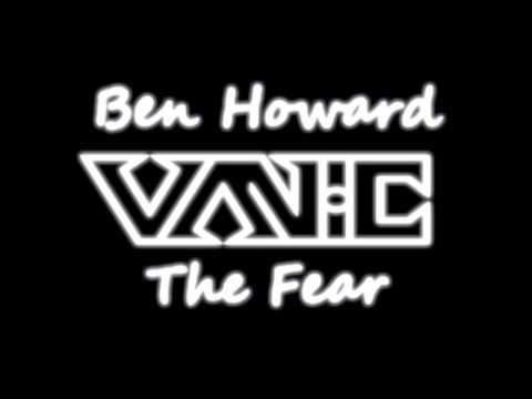 The Fear (Vanic Remix) - Ben Howard