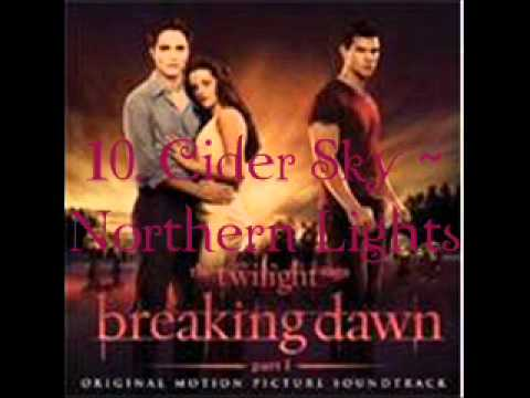 10. Cider Sky - Northern Lights (Breaking Dawn - part 1 Soundtrack) [Audio]