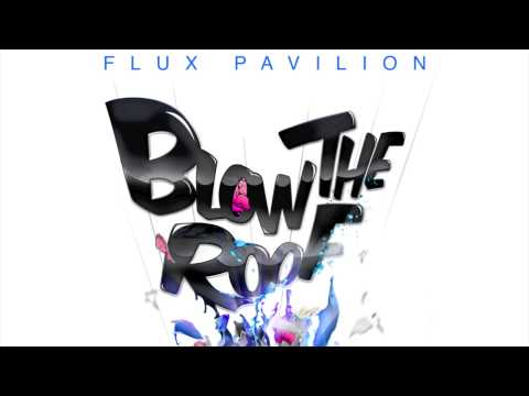 Flux Pavilion - I Still Can't Stop