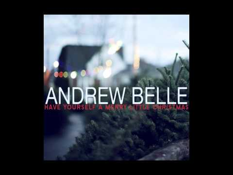 Andrew Belle- Have Yourself a Merry Little Christmas