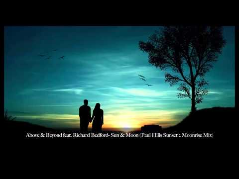 Above & Beyond feat. Richard Bedford - Sun & Moon (Paul Hills Sunset 2 Moonrise Mix)